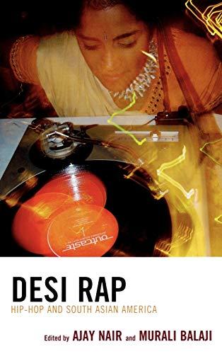 Desi Rap: Hip-Hop and South Asian America: Nair, Ajay