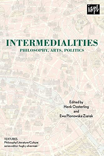 9780739127360: Intermedialities: Philosophy, Arts, Politics (TEXTURES: Philosophy / Literature / Culture)