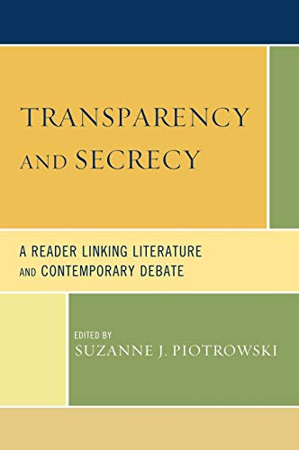 9780739127513: Transparency and Secrecy: A Reader Linking Literature and Contemporary Debate