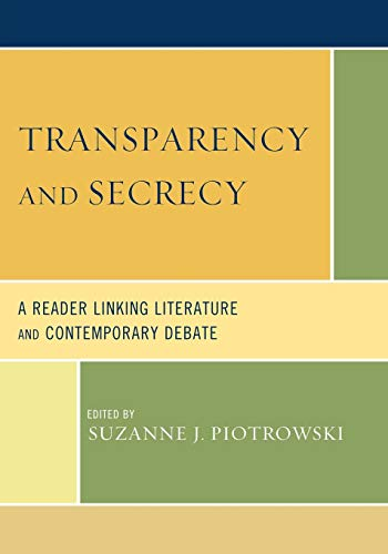 9780739127520: Transparency and Secrecy: A Reader Linking Literature and Contemporary Debate