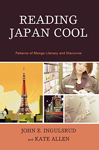Reading Japan Cool : Patterns of Manga: Kate Allen and