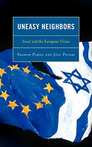 9780739127551: Uneasy Neighbors: Israel and the European Union