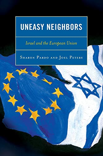 9780739127568: Uneasy Neighbors: Israel and the European Union
