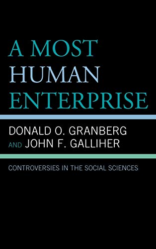 A Most Human Enterprise: Controversies in the Social Sciences (Hardback): Donald O. Granberg, John ...