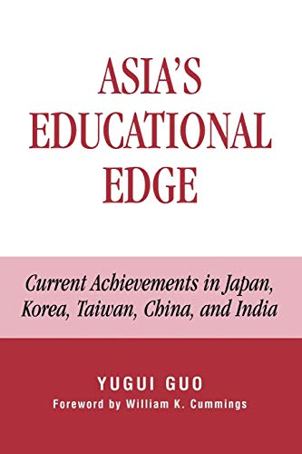 9780739128084: Asia's Educational Edge: Current Achievements in Japan, Korea, Taiwan, China, and India