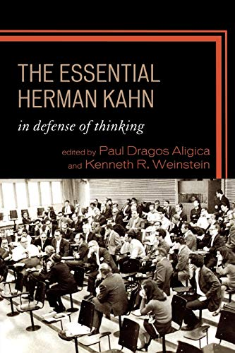 9780739128299: The Essential Herman Kahn: In Defense of Thinking