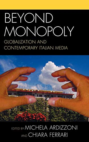 9780739128510: Beyond Monopoly: Globalization and Contemporary Italian Media (Critical Media Studies)