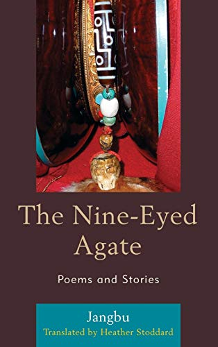9780739128756: The Nine-Eyed Agate: Poems and Stories (Studies in Modern Tibetan Culture)