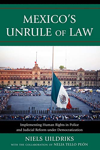 9780739128947: Mexico's Unrule of Law: Implementing Human Rights in Police and Judicial Reform under Democratization