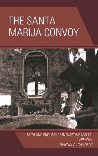 9780739128954: The Santa Marija Convoy: Faith and Endurance in Wartime Malta, 1940–1942