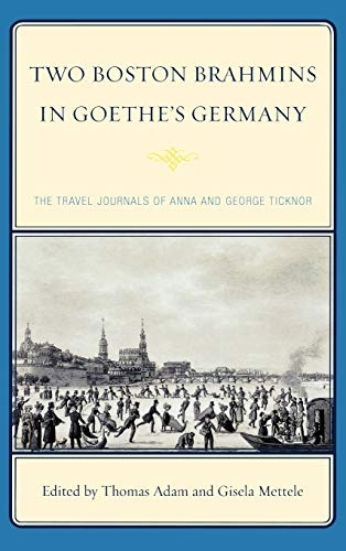 9780739129111: Two Boston Brahmins in Goethe's Germany: The Travel Journals of Anna and George Ticknor