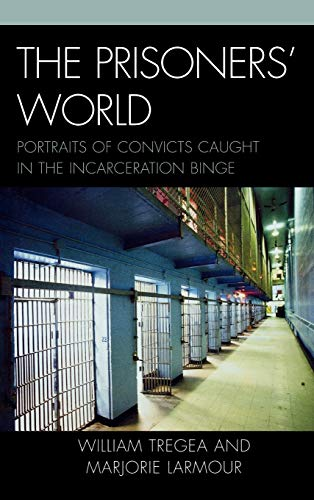 9780739129159: The Prisoners' World: Portraits of Convicts Caught in the Incarceration Binge (Issues in Crime and Justice)