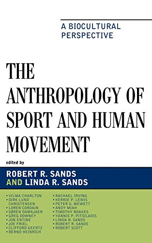 9780739129395: The Anthropology of Sport and Human Movement: A Biocultural Perspective