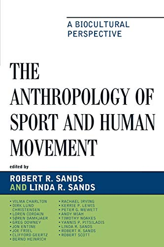 9780739129401: The Anthropology of Sport and Human Movement: A Biocultural Perspective