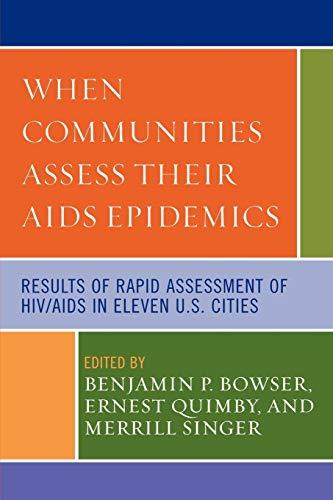 When Communities Assess their AIDS Epidemics: Results: Editor-Benjamin P. Bowser;