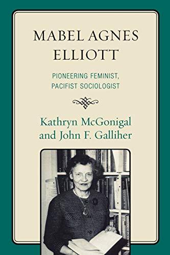 9780739129524: Mabel Agnes Elliott: Pioneering Feminist, Pacifist Sociologist