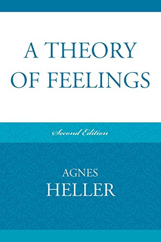 9780739129678: A Theory of Feelings