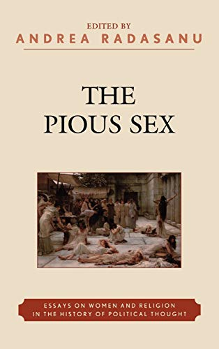 The Pious Sex: Essays on Women and: Andrea Radasanu (Editor),