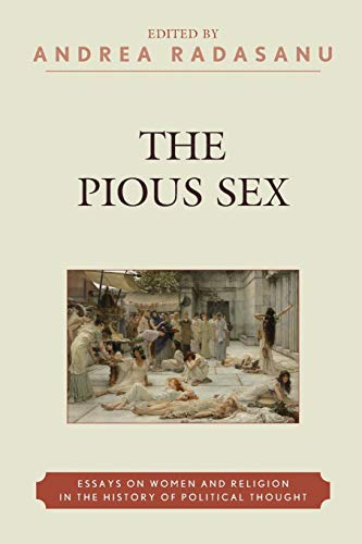 The Pious Sex: Essays on Women and: Radasanu, Andrea [Editor];