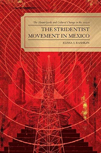 9780739131572: The Stridentist Movement in Mexico: The Avant-Garde and Cultural Change in the 1920s