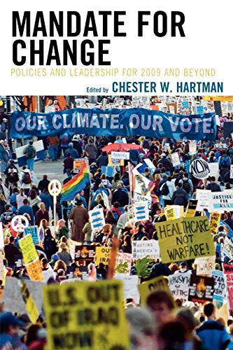 Mandate for Change: Policies and Leadership for: Hartman, Chester [Editor];
