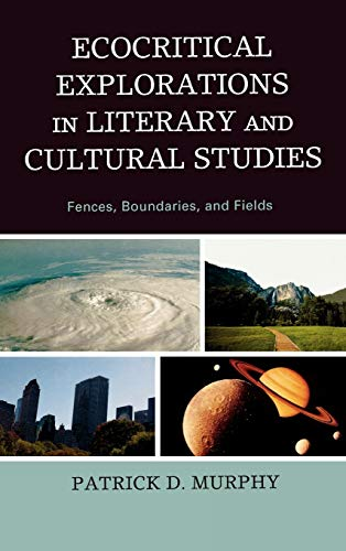 Ecocritical Explorations in Literary and Cultural Studies: Fences, Boundaries, and Fields: Patrick ...