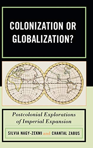 9780739131763: Colonization or Globalization?: Postcolonial Explorations of Imperial Expansion