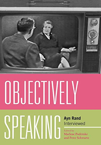 9780739131947: Objectively Speaking: Ayn Rand Interviewed