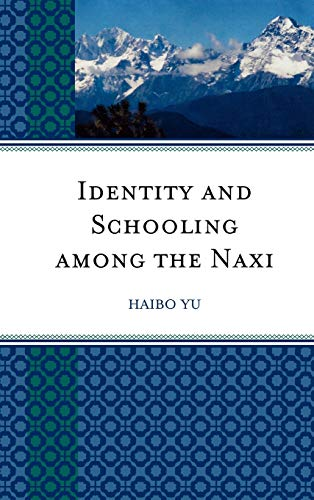 9780739132906: Identity and Schooling among the Naxi: Becoming Chinese with Naxi Identity (Emerging Perspectives on Education in China)