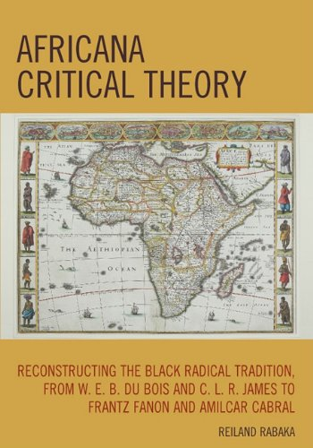 9780739133095: Africana Critical Theory: Reconstructing The Black Radical Tradition, From W. E. B. Du Bois And C. L. R. James To Frantz Fanon And Amilcar Cabral