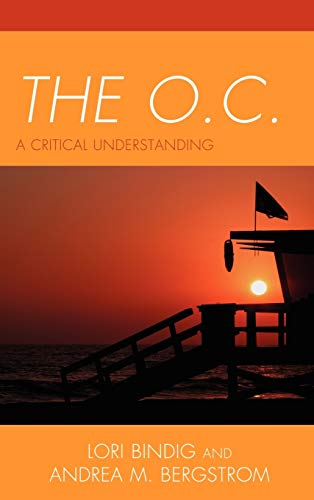 9780739133163: The O.C.: A Critical Understanding (Critical Studies in Television)