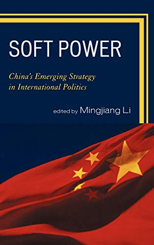 9780739133774: Soft Power: China's Emerging Strategy in International Politics