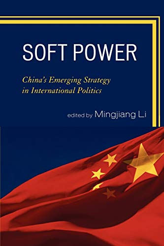 9780739133781: Soft Power: China's Emerging Strategy in International Politics
