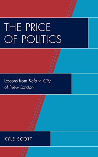 9780739133835: The Price of Politics: Lessons from Kelo v. City of New London