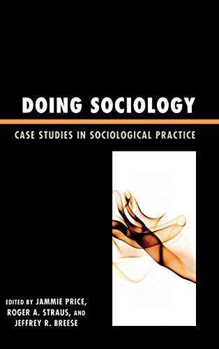 Doing Sociology: Case Studies in Sociological Practice: Editor-Jammie Price; Editor-Roger