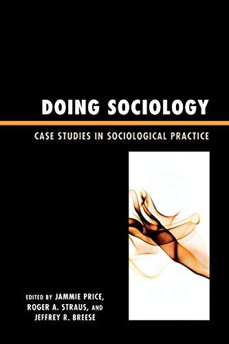 Doing Sociology: Case Studies in Sociological Practice: Price, Jammie [Editor];