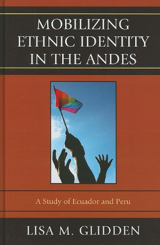 9780739134658: Mobilizing Ethnic Identities in the Andes: A Study of Ecuador and Peru