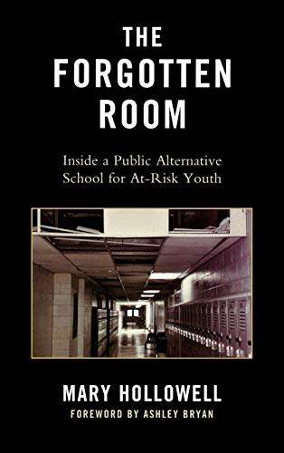 9780739134955: The Forgotten Room: Inside a Public Alternative School for At-Risk Youth