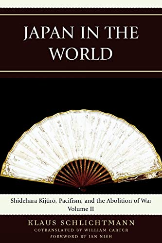9780739135198: Japan in the World: Shidehara Kijuro, Pacifism, and the Abolition of War (AsiaWorld)