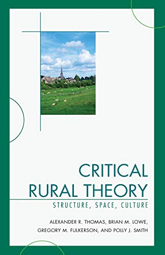 9780739135600: Critical Rural Theory: Structure, Space, Culture