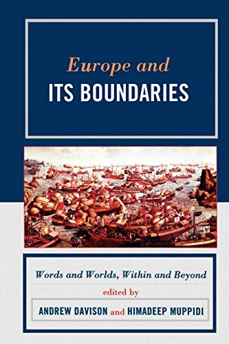 9780739135716: Europe and Its Boundaries: Words and Worlds, Within and Beyond