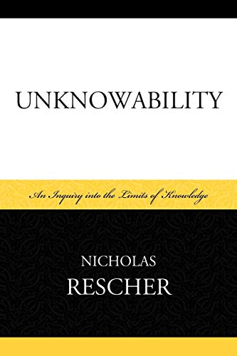 9780739136164: Unknowability: An Inquiry Into the Limits of Knowledge