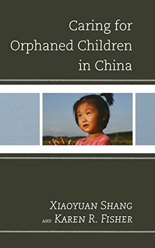 Caring for Orphaned Children in China: Xiaoyuan, Shang