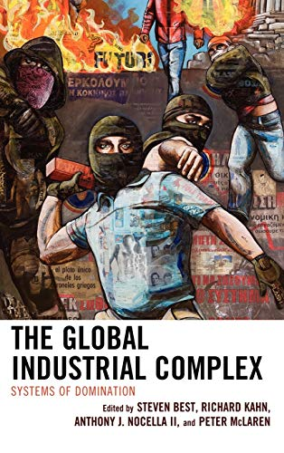 9780739136973: The Global Industrial Complex: Systems of Domination