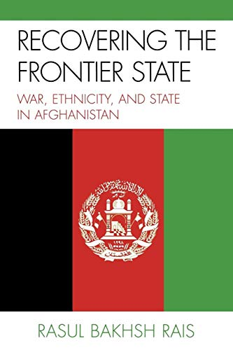 9780739137017: Recovering the Frontier State: War, Ethnicity, and the State in Afghanistan