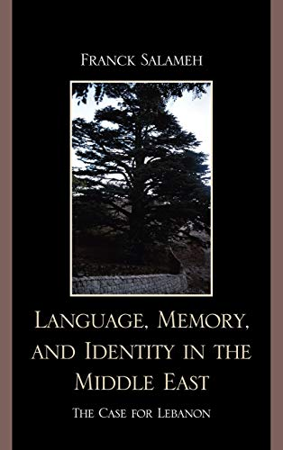 9780739137383: Language, Memory, and Identity in the Middle East: The Case for Lebanon