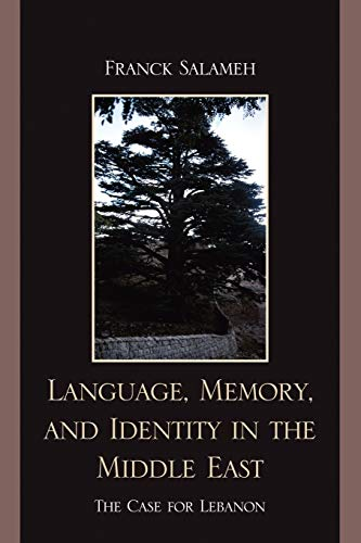 9780739137390: Language, Memory, and Identity in the Middle East: The Case for Lebanon