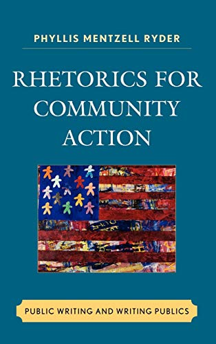 Rhetorics for Community Action: Public Writing and Writing Publics (Cultural Studies/Pedagogy/...