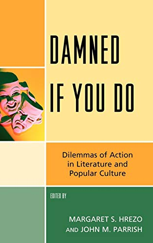 9780739138137: Damned If You Do: Dilemmas of Action in Literature and Popular Culture