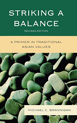 9780739138458: Striking a Balance: A Primer in Traditional Asian Values
